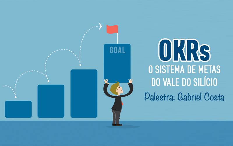 Palestras #RDSummit 2017 – OKRs: o sistema de metas do Vale do Silício