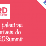 #MarketingDigital: 13 palestras incríveis do RD Summit